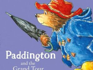 PADDINGTON AND THE GRAND TOUR (RE-ISSUE)