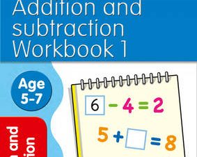 ADDITION AND SUBTRACTION WORKBOOK 1