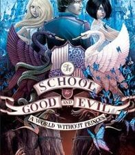 The School for Good and Evil (2) World without Princes