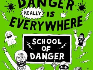 DANGER REALLY IS EVERYWHERE: SCHOOL OF D