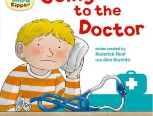 Oxford Reading Tree: Read with Biff, Chip & Kipper First Experience Going to the Doctor