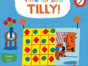 TIME FOR BED, TILLY!