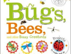 BUGS BEES AND OTHER BUZZY CREATURES