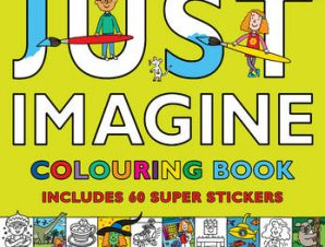 JUST IMAGINE: COLOURING BOOK WITH STICKE