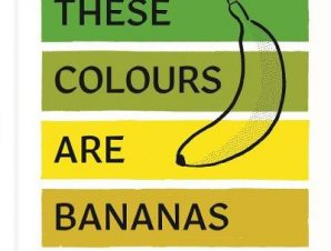 THESE COLOURS ARE BANANAS