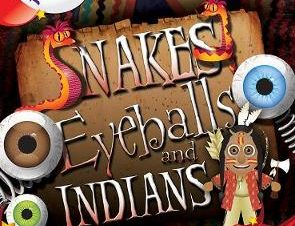 SNAKES, EYEBALLS AND INDIANS 6TH CLASS A