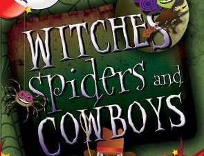 WITCHES, SPIDERS AND COWBOYS 4TH CLASS A