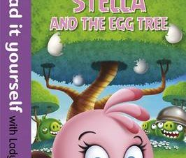 Angry Birds: Stella and the Egg Tree – Read it Yourself with Ladybird