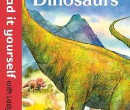 DINOSAURS – READ IT YOURSELF B