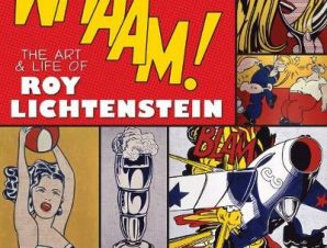 WHAAM! THE ART AND LIFE OF ROY LICHTENST