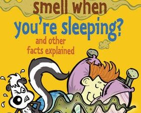 WHY DONT YOU SMELL WHEN YOURE SLEEPING