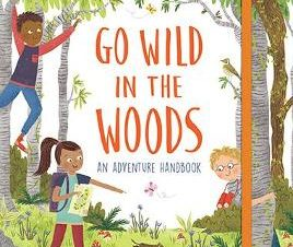 NATIONAL TRUST: GO WILD IN THE WOODS