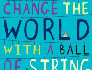 HOW TO CHANGE THE WORLD WITH A BALL OF S