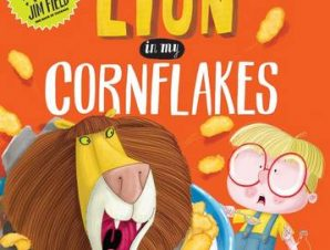 THERES A LION IN MY CORNFLAKES