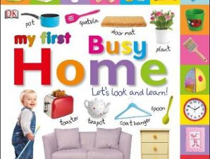 My First Busy Home Let's Look and Learn!