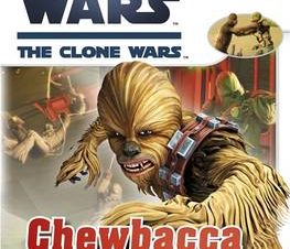 Star Wars Clone Wars Chewbacca and the Wookiee Warriors
