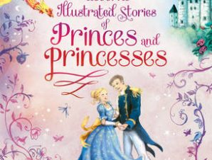 ILLUSTRATED STORIES OF PRINCES & PRINCES