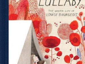 CLOTH LULLABY: THE WOVEN LIFE OF LOUISE