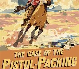CASE OF THE PISTOL-PACKING WIDOWS