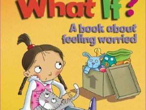 BUT WHAT IF? A BOOK ABOUT FEELING WORRIE