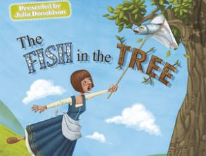 JULIA DONALDSON PLAYS THE FISH IN THE TR