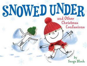 SNOWED UNDER AND OTHER CHRISTMAS CONFUSI