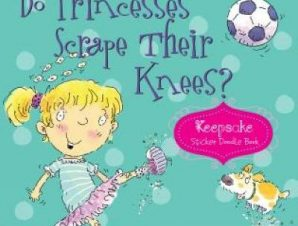DO PRINCESSES SCRAPE THEIR KNEES?