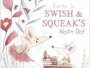 SWISH AND SQUEAKS NOISY DAY