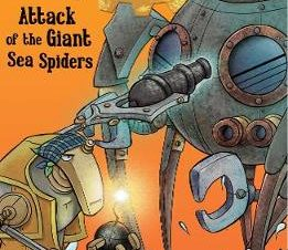 ATTACK OF THE GIANT SEA SPIDER (STEAMPUN