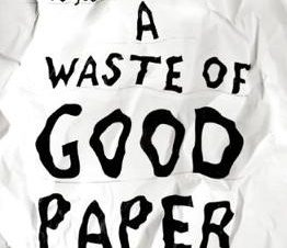 WASTE OF GOOD PAPER