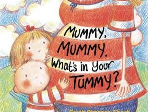 MUMMY, MUMMY, WHATS IN YOUR TUMMY?