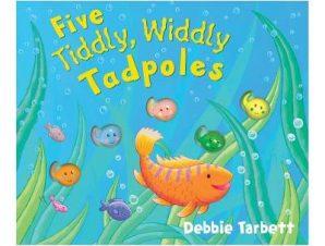 FIVE TIDDLY WIDDLY TADPOLES