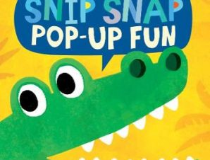 SNIP SNAP – POP-UP FUN (LITTLE SNAPPERS)