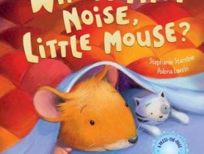 WHATS THAT NOISE, LITTLE MOUSE?