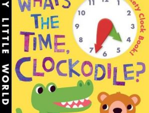 WHAT'S THE TIME CLOCKODILEx (MY LITTLE W