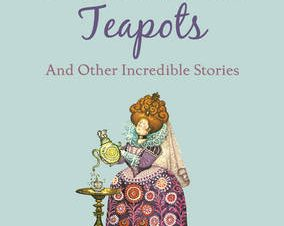 DRIBBLESOME TEAPOTS AND OTHER INCREDIBLE